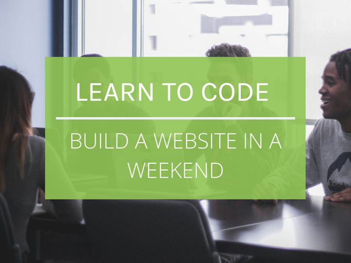 Learn to Code: Build A Website in a Weekend